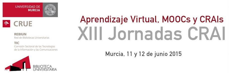 XIII Jornadas CRAI  Aprendizaje Virtual  MOOCs y CRAIs